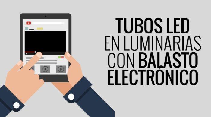 Tutorial para instalar tubos LED en luminarias con balastro electronico
